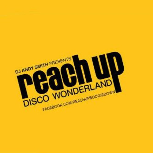 DJ Andy Smith Reach Up Disco Wonderland show 04.6.18 with guest mix by Oswold Moris