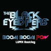 The Black Eyed Peas - Boom Boom Pow (LUM!X Bootleg)