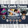 Geek Down 7 - 1-18 Luke Cage S2, Rifter On STEAM, Gotti, Bill & Ted Burlesque
