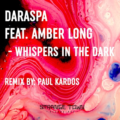 Premiere Daraspa Ft Amber Long Whispers In The Dark Paul Kardos