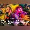 The Love Mashup - Atif Aslam & Arijit Singh 2018