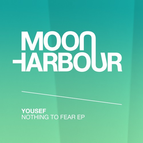 Yousef - Nothing To Fear - Moon Harbour