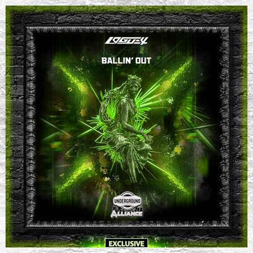 Logue4 - Ballin Out [Underground Alliance Exclusive]