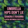 Umbrella vs Hips Dont Lie (Lavida Moomba Bootleg)***DL IN DESCRIPTION***
