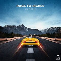 Lil Tecca - Rags To Riches