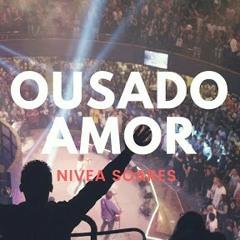 Ousado Amor - Reckless Love _ Nivea Soares.mp3