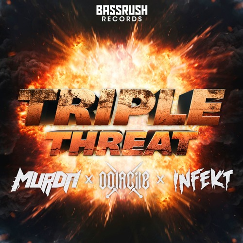 MurDa x Oolacile x INFEKT - Triple Threat [Bassrush Records]