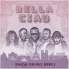 Bella Ciao - NAESTRO Ft. Maître GIMS, VITAA, DADJU & SLIMANE ( HARSH DRUMS REMIX )