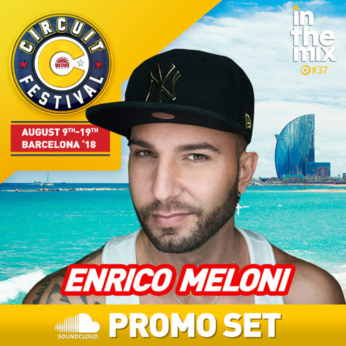 ENRICO MELONI - Circuit Festival 2018 - In the mix #037 2K18