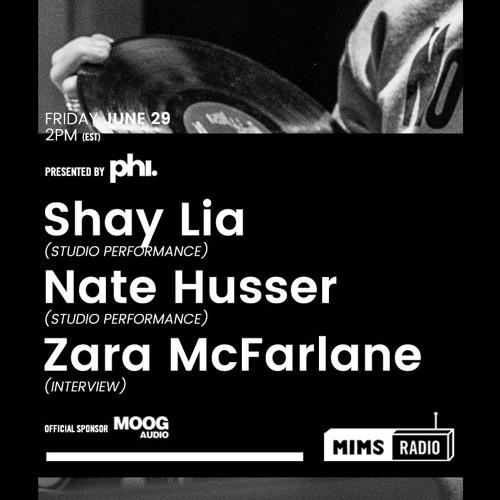 MIMS Radio - Season 2 Episode 10 (Shay Lia, Husser, Zara McFarlane)