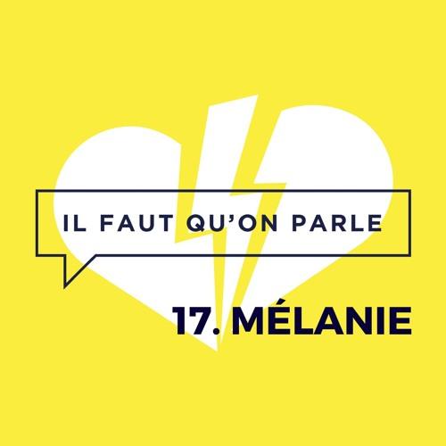 #17 - Melanie : L'amour non réciproque