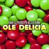 XWK & Pyero Ft. Kelly Pink - Ole Delicia