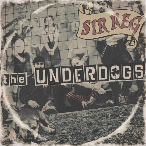 SIR REG - The Underdogs