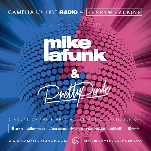 Camelia Lounge Radio with MIKE LA FUNK, Henry Hacking & Pretty Pink