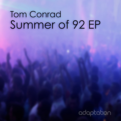 Tom Conrad - Summer Of 92 EP