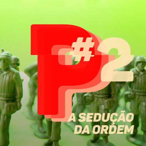 #02 A Sedução da ordem