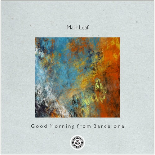 Main Leaf : Good Morning from Barcelona