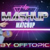 The Mashup Matchup