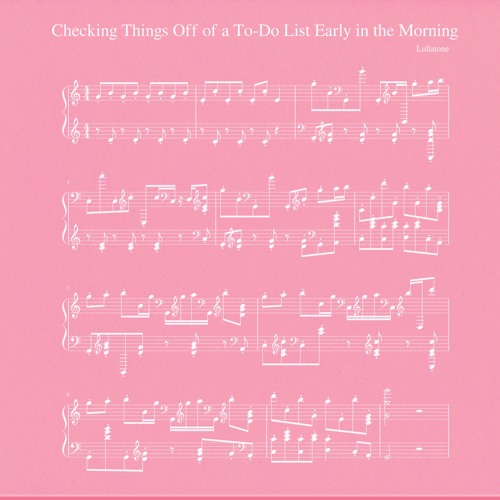 checking things off of a to-do list early in the morning (piano version)