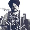 Dark Love (Official Song) Sidhu Moose Wala  Intense  New Latest Song 2018