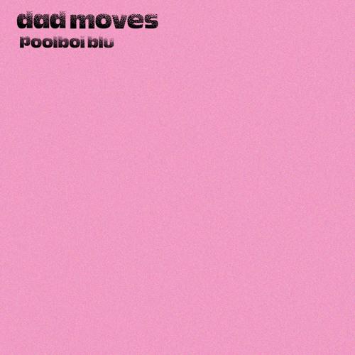 dad moves