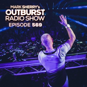 Mark Sherry @ Outburst Radioshow 569 2018-07-06 Artwork