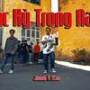 BẮC KỲ TRONG NAM - Jombie Ft 2Can (G5R x MC House)