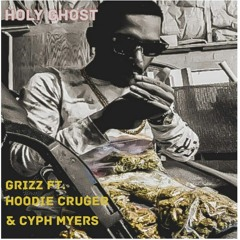 Grizz FT Hoodie Cruger x Cyph Myers - Holy Ghost (GrizzWorld Vol .1)