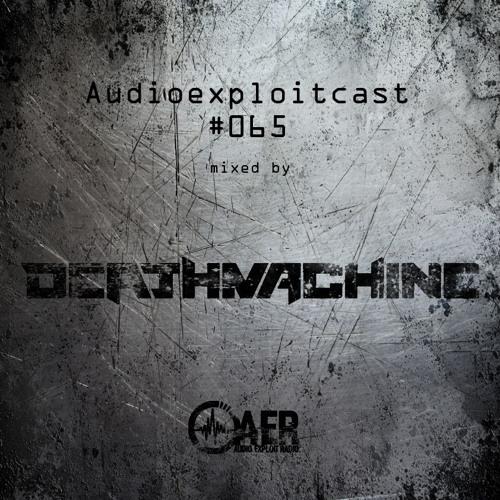 Audioexploitcast #065 by Deathmachine