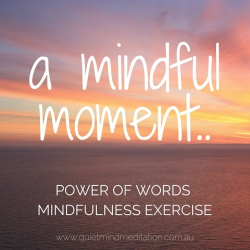 Mindful Moment: Power Of Words