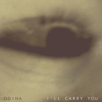 Odina - I'll Carry You