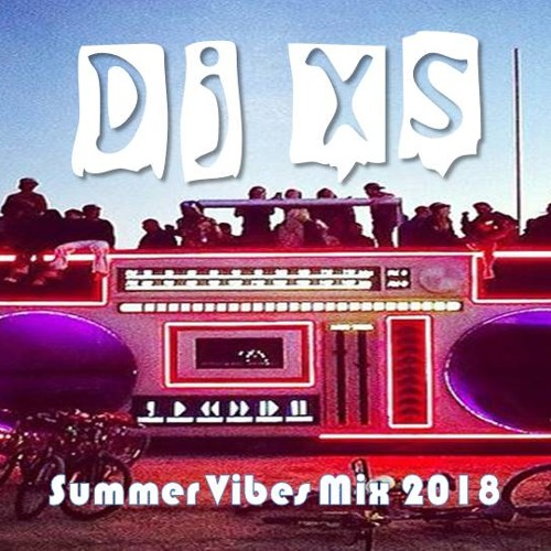 Dj XS London Summer Vibes Mix 2018 - Part 1 - Head Noddin'
