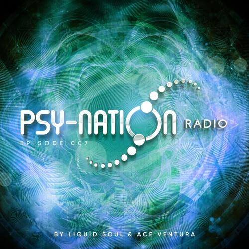 Psy-Nation Radio #007 - incl. Rocky Tilbor Mix [Liquid Soul & Ace Ventura]
