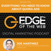 EP 274: Everything You Need to Know About Quora Ads w/Joe Martinez