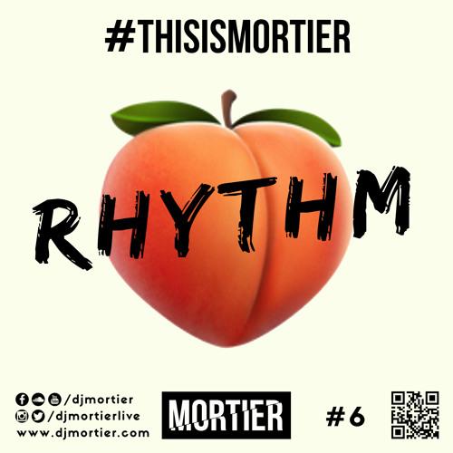 #6 RHYTHM - MORTIER
