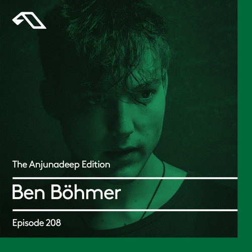 The Anjunadeep Edition 208 with Ben Böhmer