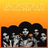 Jackson 5 - I Want You Back (WBBL Remix) [FREE DOWNLOAD]