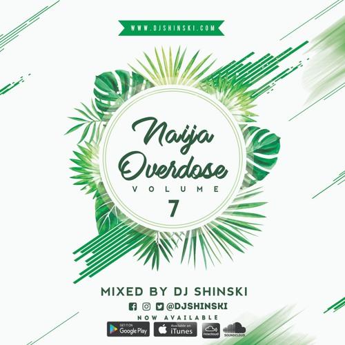 Naija Overdose Mix Vol 7 ft Davido, Tekno, Wizkid, Tiwa Savage, Kiss Daniel, Olamide