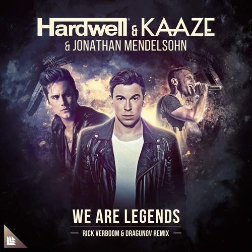 Hardwell & Kaaze Ft. Jonathan Mendelson - We Are Legends (Rick Verboom & DragunoV Remix)