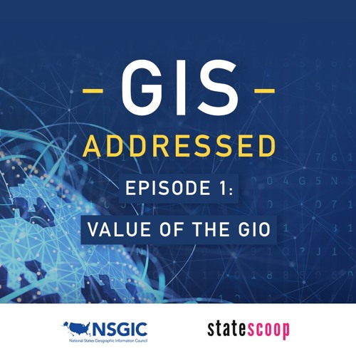 GIS Addressed — Episode 1: Value of the GIO