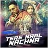 Tere Naal Nachna