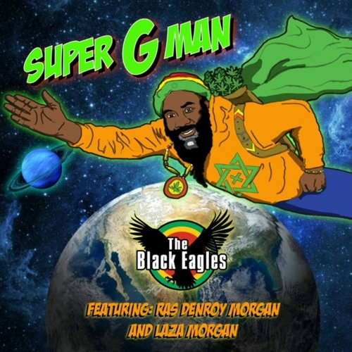 "The Black Eagles feat Ras Denroy Morgan ""Super G Man"" [ASAPH Records]"