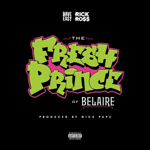 Dave East & Rick Ross -Fresh Prince Of Belaire