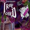TRAP CARD [PROD ROACHIMARU]