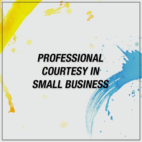 #78 Your Nose Is Growing: Professional Courtesy in Small Business