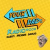 Your Dads Radio #006 Ft Moises Lemus