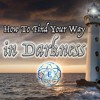 How to Find Your Way in Darkness