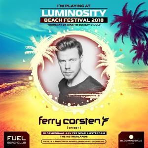 Ferry Corsten @ Luminosity Beach Festival, Beachclub Fuel Bloemendaal 2018-07-01 Artwork