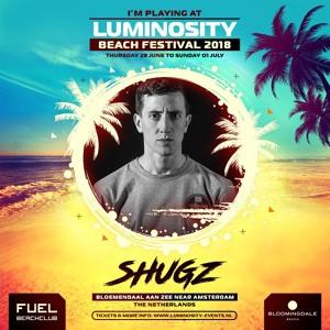 Shugz @ Luminosity Beach Festival, Beachclub Fuel Bloemendaal 2018-06-29 Artwork