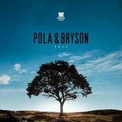 Pola & Bryson - 24/7